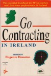 Go Contracting In Ireland - Eugenie Houston, Derek Andrews, Brian Hosford, Simon Martin, Anne B. Murphy, Sharon Plunkett