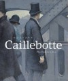Gustave Caillebotte: The Painter's Eye - Mary Morton, George Shackelford