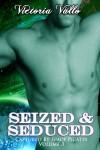 Seized & Seduced - Victoria Vallo