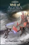 A Crown of War: Whill of Agora Book 4 (Legends of Agora) (Volume 4) - Michael James Ploof, Trevor Smith