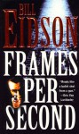 Frames Per Second - Bill Eidson