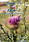 Herbs to Know 2: Wild Medicinal & Edible Plants - Kathy Wilson, Beuna Tomalino