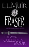 Fraser: A Highlander Romance (The Ghosts of Culloden Moor Book 6) - L.L. Muir
