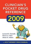 Clinician's Pocket Drug Reference 2009 - Leonard G. Gomella, Steven A. Haist, Aimee Gelhot Adams