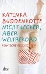 Nicht lecker, aber Weltrekord - Katinka Buddenkotte