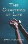 The Chapters of Life - Daryl D. Worcester