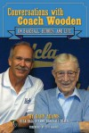 Conversations with Coach Wooden: On Baseball, Heroes, and Life - Gary Adams, Chase Utley, Eric Karros, Dave Roberts