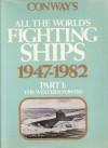 Conway's All the World's Fighting Ships 1947-82: Pt. 1 (Conway's naval history after 1850) - Robert Gardiner, Norman Friedman