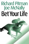 Bet Your Life - Joseph McNally