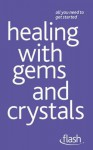 Healing with Gems and Crystals - Kristyna Arcarti