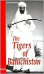 The Tigers of Baluchistan - Sylvia A. Matheson
