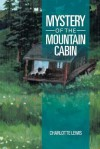Mystery of the Mountain Cabin - Charlotte Lewis