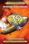 Mission Hindenburg (The 39 Clues: Doublecross, Book 2) - C. Alexander London