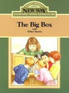 The Big Box: And Other Stories (New Way: Learning with Literature (Green Level)) - Margaret Joy