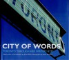 City of Words: Toronto Through Her Writers' Eyes - Sarah Elton, Kevin Robbins