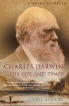 A Brief Guide to Charles Darwin - Cyril Aydon