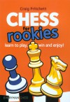 Chess for Rookies: Learn to win the simple way - Timothy W. Taylor, Craig Pritchett