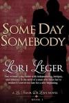 Some Day Somebody: Book 1 (La Fleur de Love) - Lori Leger