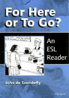 For Here or To Go?: An ESL Reader - John de Szendeffy