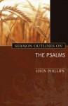 Sermon Outlines on the Psalms - John Phillips
