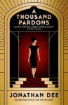 [A Thousand Pardons] (By: Jonathan Dee) [published: September, 2013] - Jonathan Dee