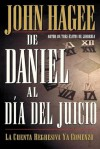 de Daniel al Dia del Juicio = From Daniel to Doomsday - John Hagee