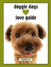 Doggie Days Love Guide Poodle - Ronnie Sellers, Hanadeka