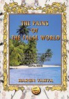The Pains of the False World - Harun Yahya