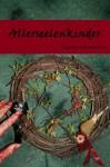 Allerseelenkinder (Magie hinter den sieben Bergen) (German Edition) - Diandra Linnemann