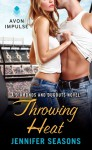 Throwing Heat - Jennifer Seasons