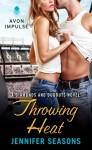 Throwing Heat - Jennifer Seasons