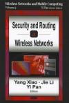 Security & Routing in Wireless - Yang Xiao, Jie Li, Yi Pan