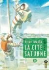 La Cité Saturne - Tome 5 - Hisae Iwaoka