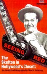 Seeing Red...: The Skeleton in Hollyswood's Closet; An Analytical Biography - Wes D. Gehring