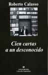 Cien cartas a un desconocido - Roberto Calasso