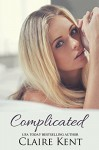 Complicated - Claire Kent