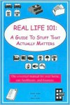 Real Life 101: A Guide To Stuff That Actually Matters - Derek Avdul