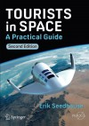 Tourists in Space: A Practical Guide (Springer Praxis Books) - Erik Seedhouse