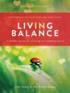 Living in Balance: A Mindful Guide for Thriving in a Complex World - Joel Levey, Michelle Levey, H.H. the Dalai Lama