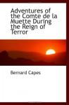 Adventures of the Comte de la Muette During the Reign of Terror - Bernard Capes