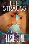 Flesh & Bone - Lee Strauss, Elle Strauss