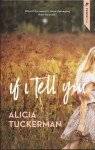 If I Tell You - Alicia Tuckerman