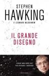 Il grande disegno - Stephen Hawking, Leonard Mlodinow, Tullio Cannillo