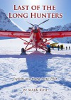 Last of the Long Hunters: The Good Years (Last of the Long Hunters - The Good Years Book 1) - Mark Rose