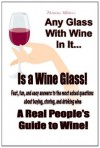 Any Glass with Wine In It Is a Wine Glass - Nicholas Walter