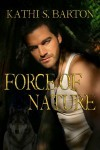 Force of Nature - Kathi S. Barton