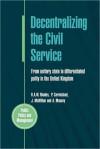 Decentralizing the Civil Service - R.A.W. Rhodes, P. Carmichael, J. McMillan, A. Massey