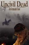 Uncivil Dead - Jeremiah Coe, Linda M. Lovecraft, Melissa Stevens