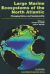 Large Marine Ecosystems of the North Atlantic: Changing States and Sustainability - Kenneth Sherman