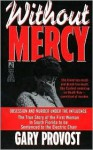 Without Mercy: Obsession And Murder Under The Influence - Gary Provost